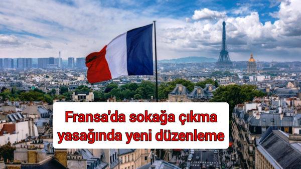 Fransa'da 28 Kasım'dan itibaren sokağa çıkma yasaklarında yeni dönem başlıyor.