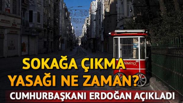 Cumhurbaşkanı Erdoğan'dan Sokağa Çıkma Yasağı Kararı